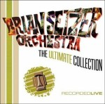 Brian Setzer Orchestra: The Ultimate Collection (Sony/Sony)