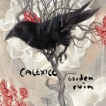 Calexico: Garden Ruin (City Slang / Rough Trade)
