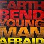 Earthbend: Young Man Afraid (Rookie Records / Cargo)