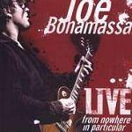 Joe Bonamassa: Live From Nowhere In Particular