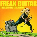 >Mattias Eklundh: Freak Guitar - the Road Less Traveled