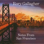 Rory Gallagher: Notes from San Francisco [2CD] (Capo / Sony Music)