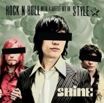 Shine - Rock 'n Roll with a little bit of style